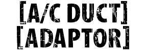 Custom AC Duct Adaptor